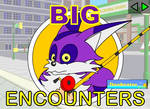 Big Encounters