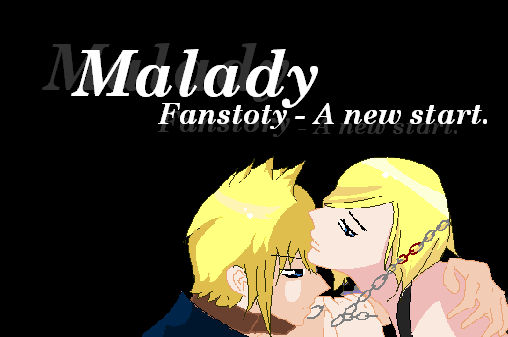 Malady fanstory - A new start