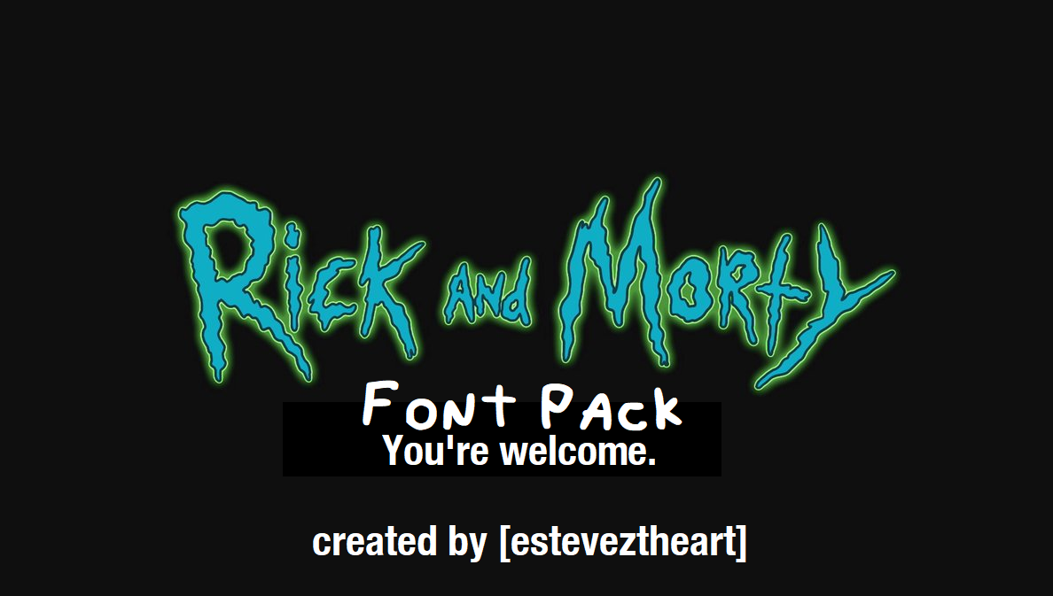Rick and morty font pack by esteveztheart on deviantart - Rick and morty download ...