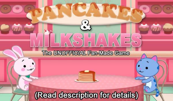 Pancakes and Milkshakes - (Fan-Made Game)