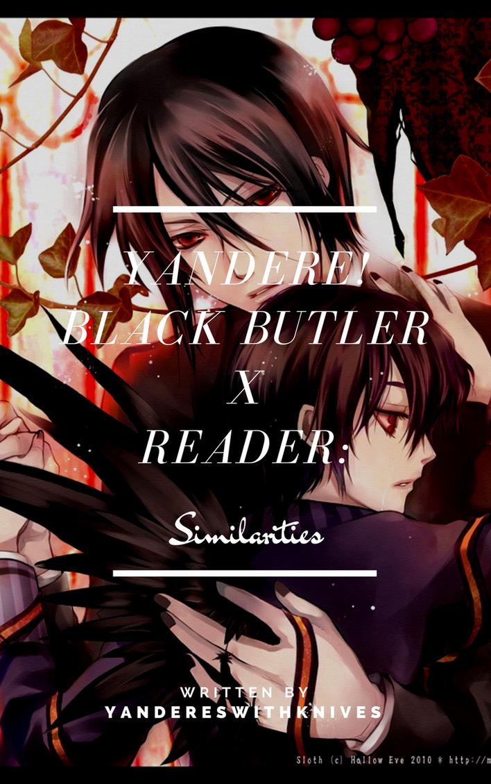 Yandere Black Butler x Reader || Similarities Pr  by