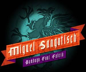 Font 'Miguel Sangotisch' by bumbayo