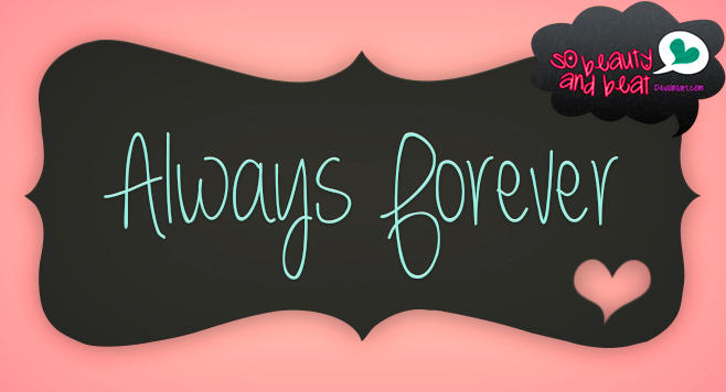 Font Always Forever by SoBeautyAndBeat