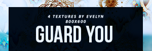 4 Textures by Evelyn - Guard You by youwakeup
