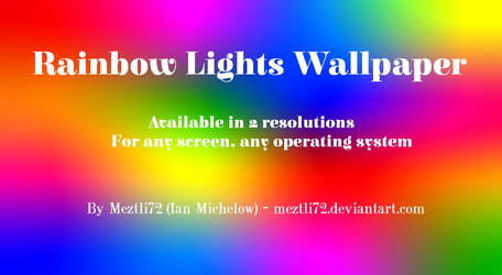 Rainbow Lights Wallpaper by Meztli72 by Meztli72