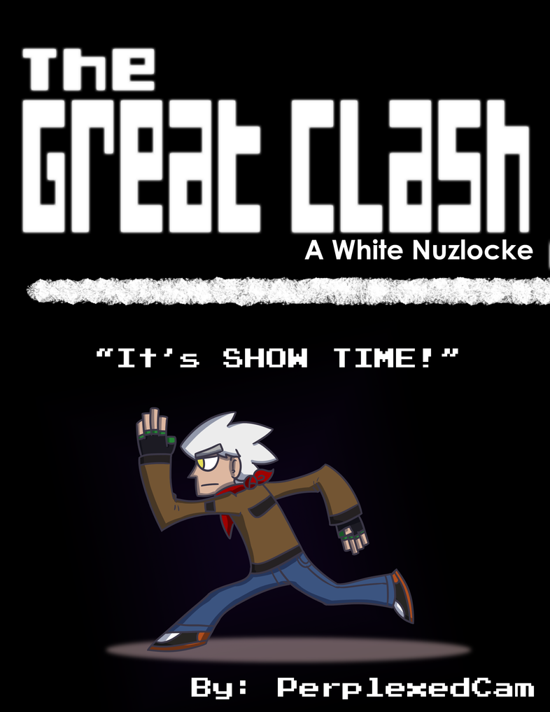 The Great Clash: A White Nuzlocke