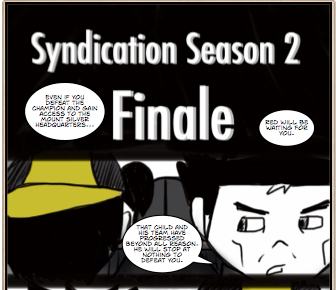 Syndication Chapter 77: Finale I by Dachampster
