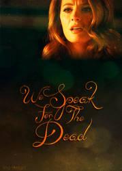We Speak for the Dead... by Vexa-Leonhart