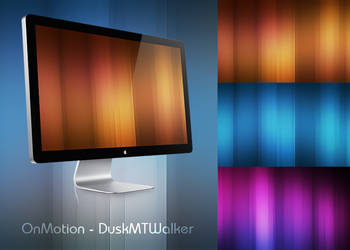 OnMotion Wallpaper by DuskMTWalker