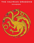 4. The Valyrian Dragons - Invasion.