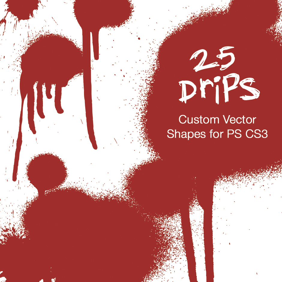 25 Drips - Custom PS CS3 Shape