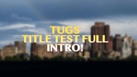 Tugs Intro 1080p