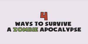 4 Ways to Survive a Zombie Apocalypse