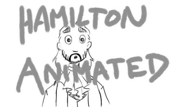 Hamilton Animated - ''I'm sorry what?''