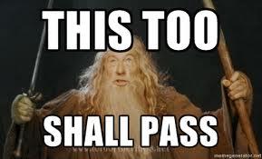 This Too Shall Pass by BlackTshirtFan