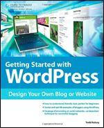 Getting Started with WordPress: Design Your Own Bl by wastematerials