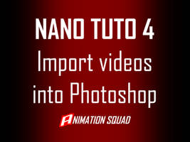 Nano Tutorial 004 - Import Animations to Photoshop by sykosan