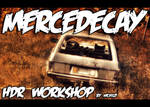 Mercedecay HDR workshop by wchild