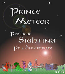 Prince Meteor: Prologue pt 1 Disintegrate by XeG0