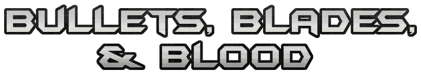 Bullets, Blades, and Blood (Reboot) - Chapter 4