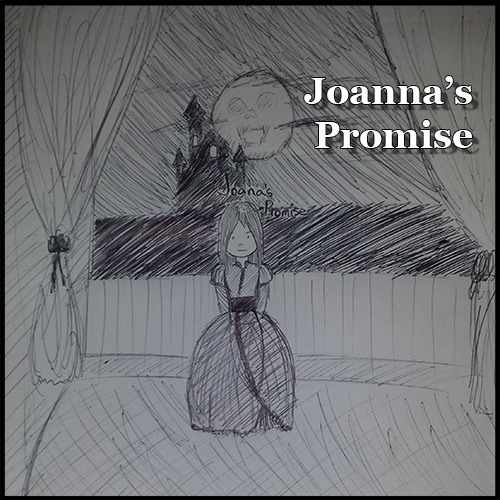 Joanna's Promise: Prologue  - Day 1 NANOWRIMO by jornas
