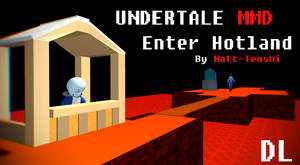 [Undertale MMD] Enter Hotland +DL by Natt-Tenshi