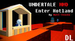 [Undertale MMD] Enter Hotland +DL