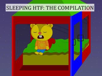 Sleeping HTF: The Compilation