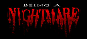 Being a Nightmare: Prologue
