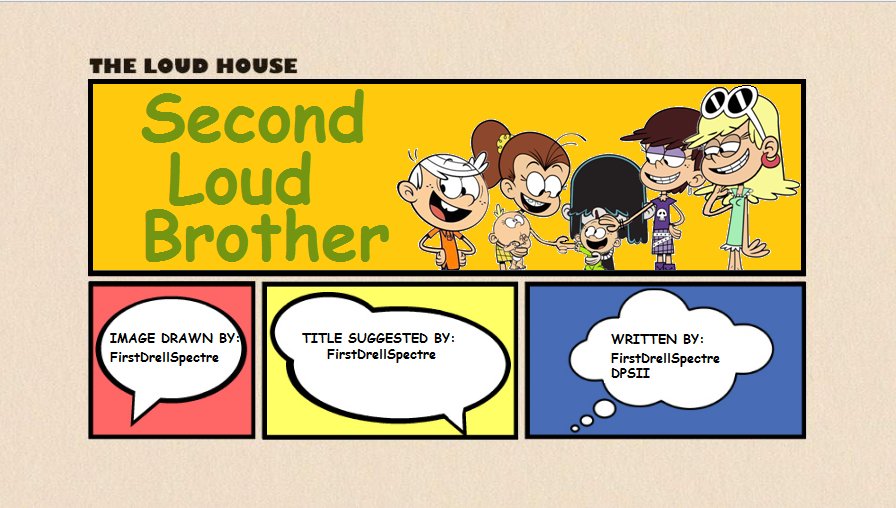 Loud House Fanfiction - Second Loud Brother by