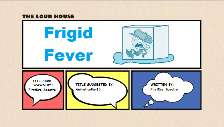 Loud House Fanfiction - Frigid Fever by FirstDrellSpectre on DeviantArt
