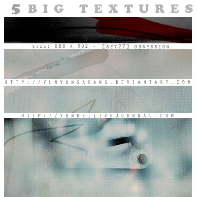 5 big textures - obsession by yunyunsarang