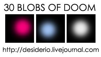 Light Blobs of Doom