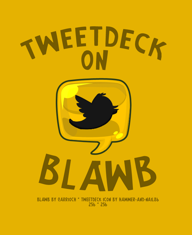 Blawb TweetDeck by Hammer-and-Nail86 on DeviantArt