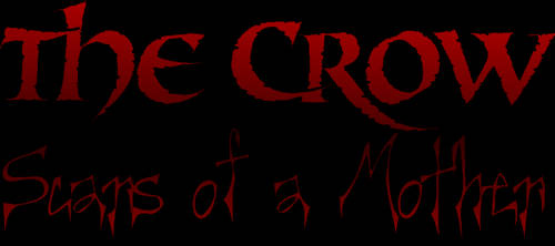 The Crow: Scars of a Mother by holyguyver