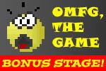 OMFG THE GAME BONUS STAGE