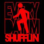 everyday im shufflin. updated!