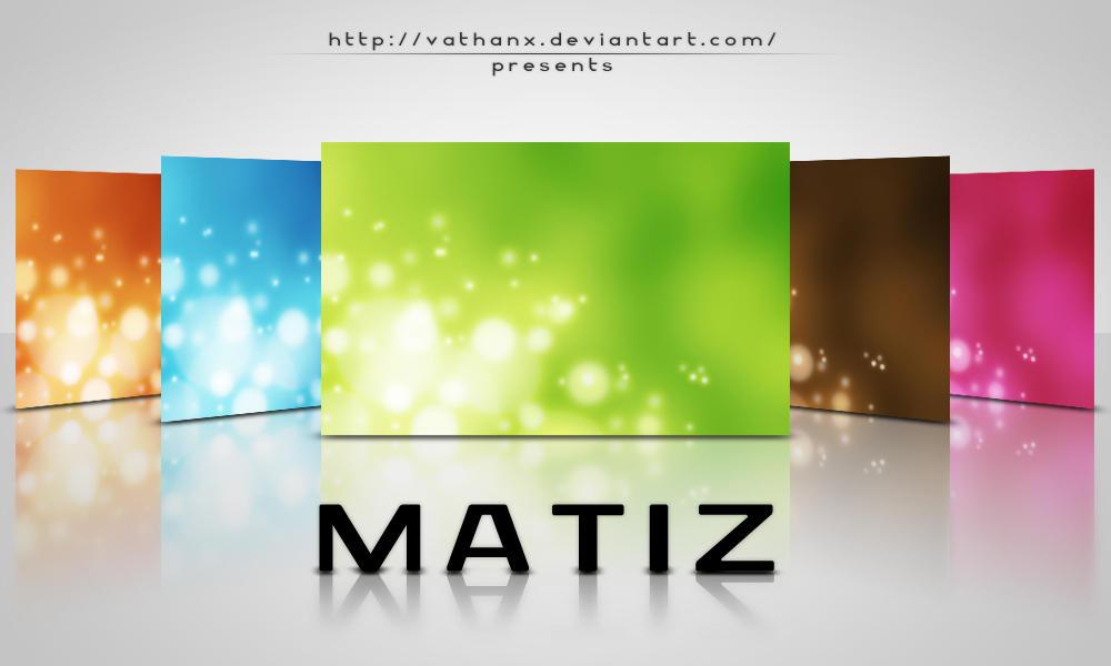 Matiz by Vathanx