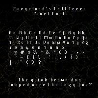 Tall Trees Pixel Font by Furgelnod
