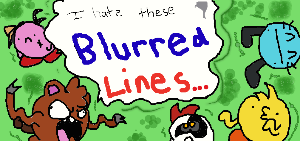 Get Ready for sum Blurred Lines... by CreeperReaper72