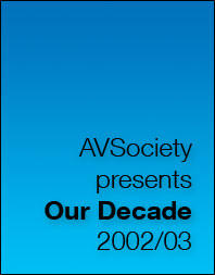 AVSociety Our Decade 2002-03