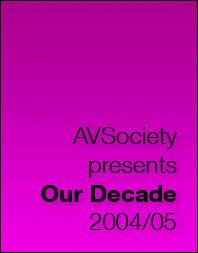 AVSociety Our Decade 2004-05 by avsociety