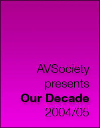 AVSociety Our Decade 2004-05