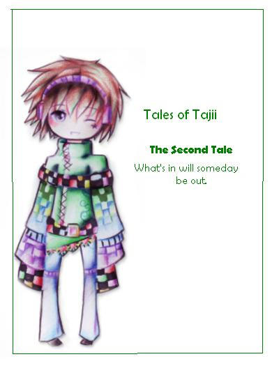 Tales of Tajii: Second Tale by Tajii-chan