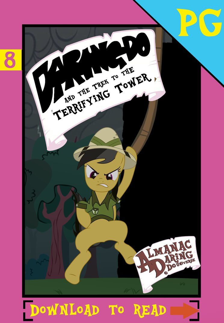 8) Daring Do and the Trek to the Terrifying Tower by Cloudzapper8