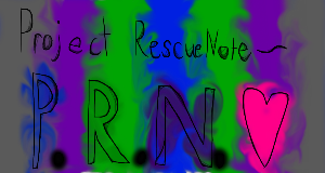 PROJECT_RESCUE_NOTE!! by WhiteRose44