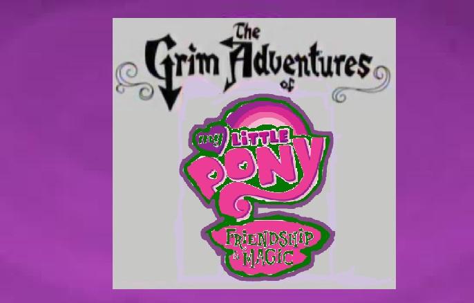 The Grim Adventures of MLP: FiM Voice Cast by