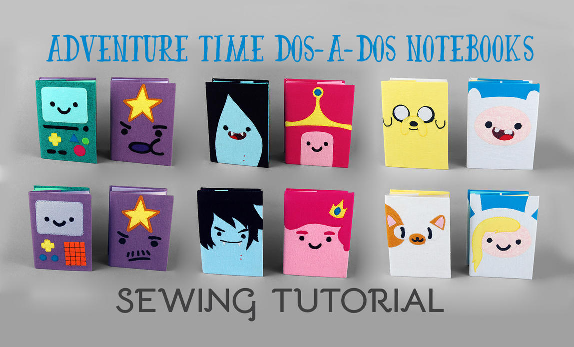 Sewing Tutorial: Adventure Time Dosados Notebooks by SewDesuNe