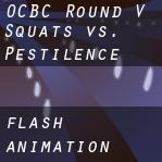 OCBC R5: Squats vs. Pestilence