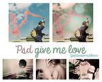 Psd Give me love. by JustAwesomeSilence